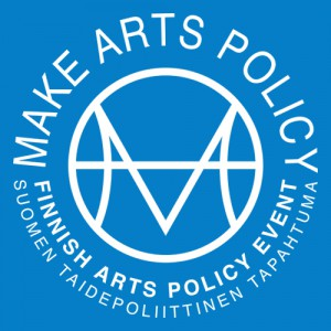 Konstpolitiska Evenemanget i Finland 10 november/Finnish Arts Policy Event – Make Arts Policy